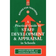 A Practical Guide to Staff Development and Appraisal in Schools by Helen Horne