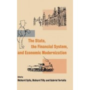 The State, the Financial System and Economic Modernization by Richard Sylla