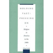 Holding Fast/Pressing on by Erling T. Jorstad