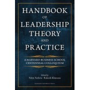 Handbook of Leadership Theory and Practice by Nitin Nohria