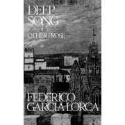 Deep Song and Other Prose by Federico Garcia Lorca