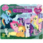 My Little Pony Pony Friends Are Forever/La Amistad de Los Ponis Es Para Siempre by Hasbro My Little Pony