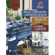 Basic Carpentry & Interior Design Projects for the Home and Garden by Anna Jeppsson