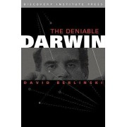 The Deniable Darwin and Other Essays by David Berlinski