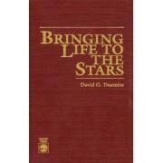 Bringing Life to the Stars by David G. Duemler