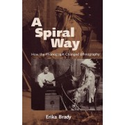 A Spiral Way: How the Phonograph Changed Ethnography by Erika Brady