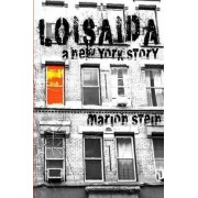 Loisaida -- A New York Story by Marion Stein