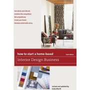 How to Start a Home-Based Interior Design Business by Linda Merrill