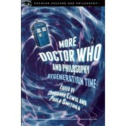 More Doctor Who and Philosophy by Paula J. Smithka