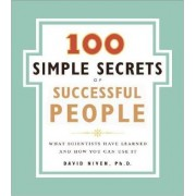 The 100 Simple Secrets of Successful People: What Scientists Have Learned and How You Can Use It by Dr David Niven