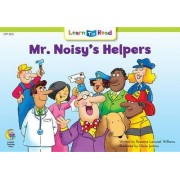 Mr. Noisy's Helpers by Rozanne Lanczak Williams