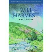 Wild Harvest by Hope L. Bourne