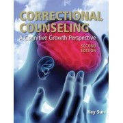 Correctional Counseling: A Cognitive Growth Perspective by Key Sun