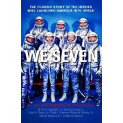 We Seven by Scott M Carpenter