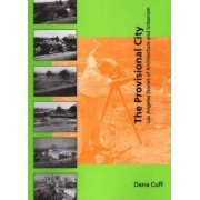 The Provisional City by Dana Cuff