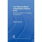 The National Black Independent Party: Political Insurgency or Ideological Convergence?