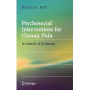 Psychosocial Interventions for Chronic Pain by Ranjan Roy