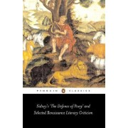 Sidney's The Defence of Poesy and Selected Renaissance Literary Criticism by Gavin Alexander