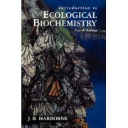 Introduction to Ecological Biochemistry by J. B. Harborne