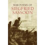 War Poems of Siegfried Sassoon by Siegfried Sassoon