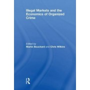 Illegal Markets and the Economics of Organized Crime by Martin Bouchard