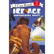 Ice Age: Continental Drift: Best Friends by J E Bright