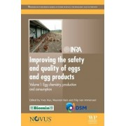 Improving the Safety and Quality of Eggs and Egg Products: Egg Chemistry, Production and Consumption Volume 1 by Yves Nys