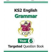 KS2 English Targeted Question Book: Grammar - Year 6 by CGP Books