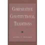 Comparative Constitutional Traditions by James T. McHugh