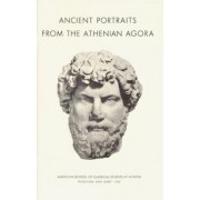 Ancient Portraits from the Athenian Agora by Evelyn B. Harrison