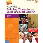 Activities for Building Character and Social-Emotional Learning, Grades 1-2 by Katia S Petersen