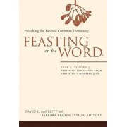 Feasting on the Word: Year A, Volume 3 by David L. Bartlett