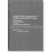 Linear Matrix Inequalties in System and Control Theory by Stephen Boyd