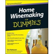 Home Winemaking For Dummies by Tim Patterson