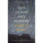 Days of Awe and Wonder by Marcus Borg