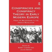 Conspiracies and Conspiracy Theory in Early Modern Europe by Barry Coward
