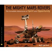 The Mighty Mars Rovers Sitf: The Incredible Adventures of Spirit and Opportunity