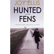 Joy Ellis HUNTED ON THE FENS a gripping crime thriller full of twists