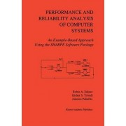 Performance and Reliability Analysis of Computer Systems by Robin A. Sahner