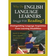 Why Do English Language Learners Struggle with Reading? by Janette Kettmann Klingner