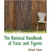 The National Handbook of Facts and Figures by United States