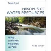 Principles of Water Resources by Thomas V. Cech