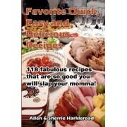 Favorite Quick, Easy and Delicious Recipes by Allen Harkleroad