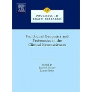 Functional Genomics and Proteomics in the Clinical Neurosciences by Scott E. Hemby