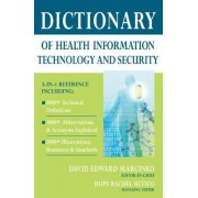 Dictionary of Health Information Technology and Security by David Edward Marcinko