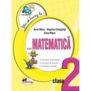 Stiu sa lucrez la...Matematica, clasa a II-a. Fise