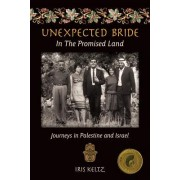 Unexpected Bride in the Promised Land: Journeys in Palestine and Israel