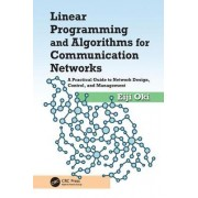 Linear Programming and Algorithms for Communication Networks: A Practical Guide to Network Design, Control, and Management
