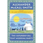 The Saturday Big Tent Wedding Party by Professor of Medical Law Alexander McCall Smith