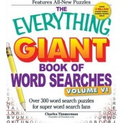 The Everything Giant Book of Word Searches: Volume VI by Charles Timmerman